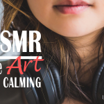 ASMR The Art Of Calming The Power Of Sound